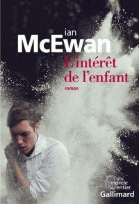 L'intérêt de l'enfant / Ian McEwan ; trad. France Camus-Pichon http://bu.univ-angers.fr/rechercher/description?notice=000806576