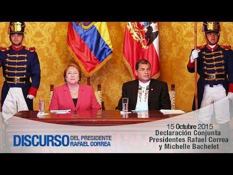 Declaración Conjunta Presidentes Rafael Correa y Michelle Bachelet. 15/1...