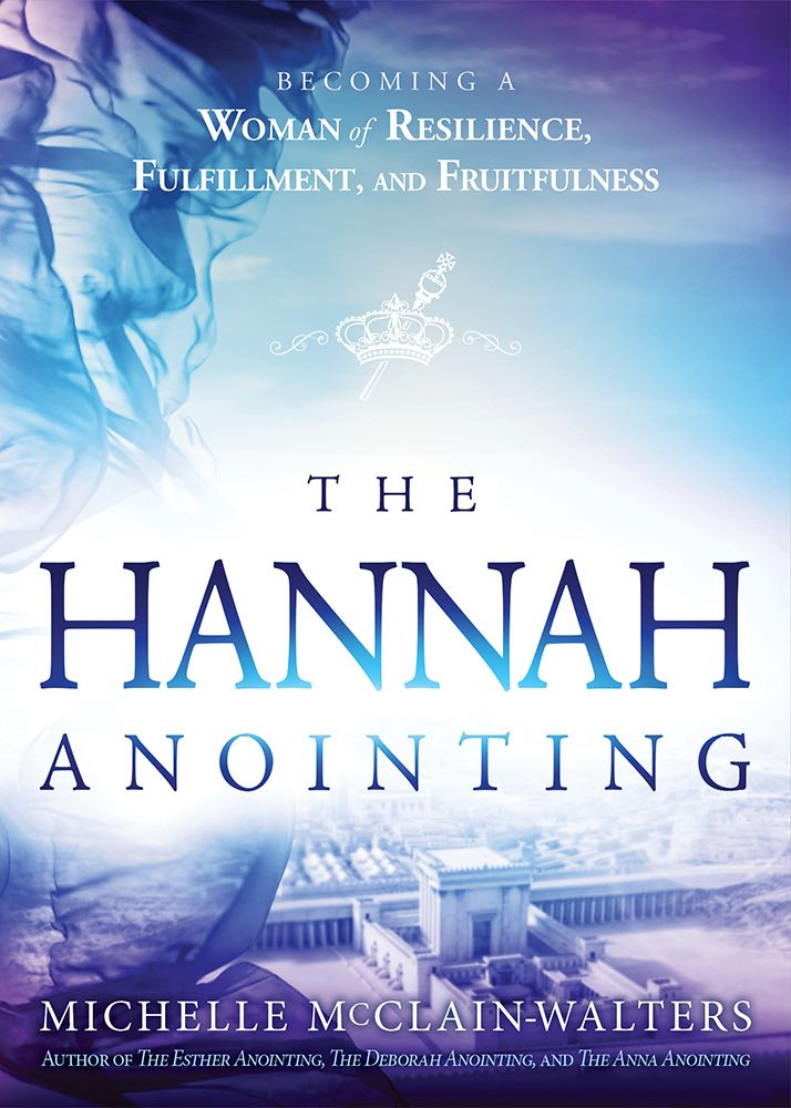 Pdf Download The Hannah Anointing Becoming A Woman Of Resilience