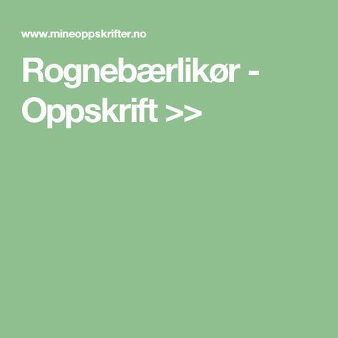 Rognebærlikør - Oppskrift >>
