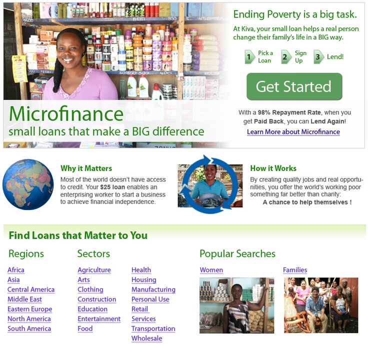 a non-profit organization with a mission to connect people through lending to alleviate poverty. Leveraging the internet and a worldwide network of microfinance institutions, Kiva lets individuals lend as little as $25 to help create opportunity around the world.