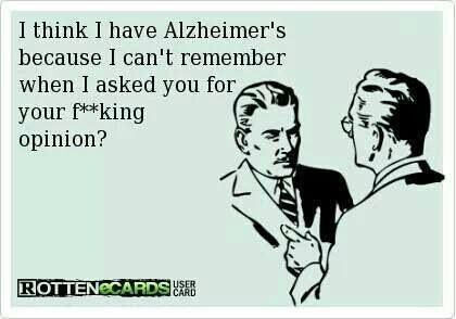 I think I have Alzheimers...