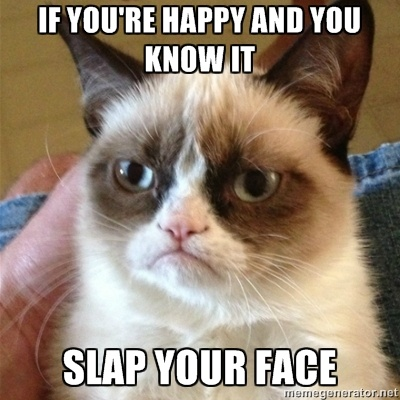Grumpy Cat 1 - If you're happy and you know it slap your face:  meme generator