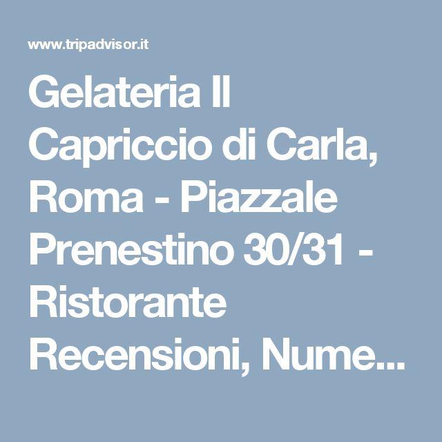 Gelateria Il Capriccio di Carla, Roma - Piazzale Prenestino 30/31 - Ristorante Recensioni, Numero di Telefono & Foto - TripAdvisor