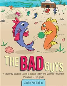 The Bad Guys belongs in every elementary school in the nation.  This book teaches children preschool to 3rd grade about school violence prevention.