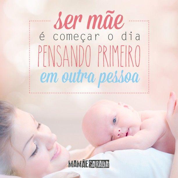 Ser mãe é ...   #sermae                                                                                                                                                     Mais