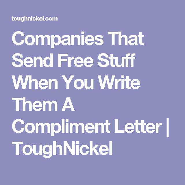 Companies That Send Free Stuff When You Write Them A Compliment Letter | ToughNickel