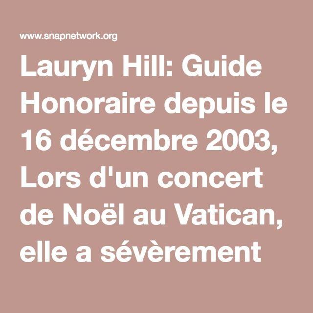 Lauryn Hill: Guide Honoraire depuis le 16 décembre 2003, Lors d'un concert de Noël au Vatican, elle a sévèrement critiqué l'Eglise catholique, l'accusant de corruption et d'abus d'enfants. Elle a fait allusion à l'abus sexuel de nombreux enfants par des prêtres américains et leur a demandé de se repentir. Suite à cela, elle a été censurées de la retransmission télévisée du concert de la veille de Noël du Vatican. Pour justifier son absence, ils lui ont dit que ses papiers n'étaient pas en…
