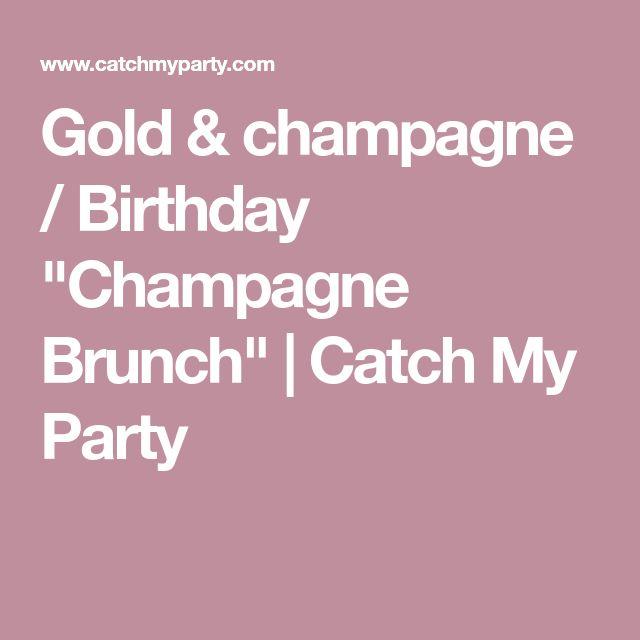 "Gold & champagne / Birthday ""Champagne Brunch"" | Catch My Party"