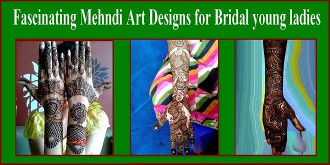 Fascinating Mehndi Art Designs for Bridal young ladies