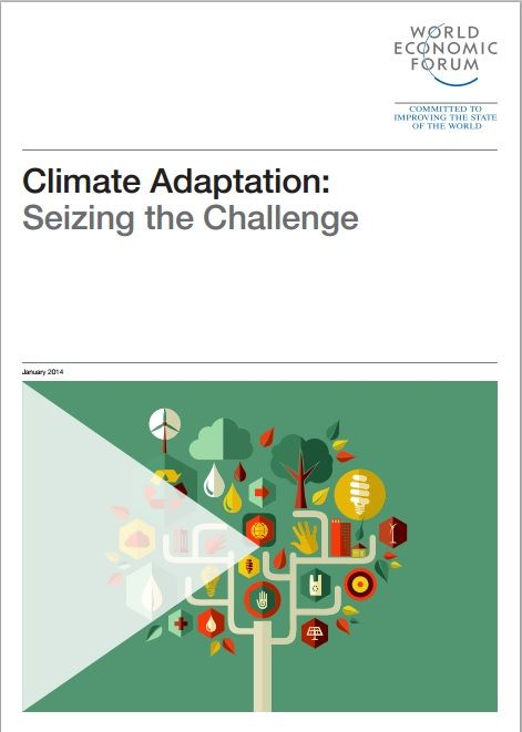 The World Economic Forum's Global Agenda Council on Climate Change's report, Climate Adaptation: Seizing the Challenge, captures some of the latest thinking in the field of climate adaptation and financing. #climate #wef #wefreport