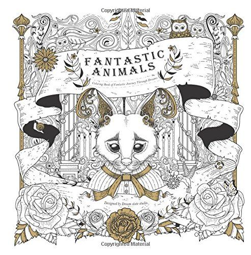 Fantastic Animals Coloring Book Of Journey Through Dreams By Yun Chu Chen