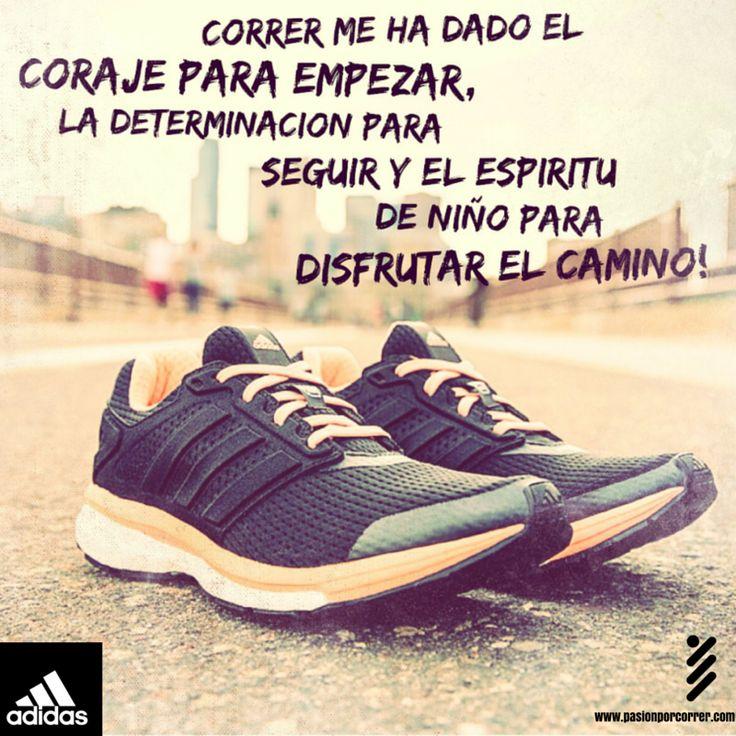 Correr me ha dado... El coraje para empezar, la determinación para seguir y el espiritu de niño para disfrutar el camino! #Running #Deporte #Motivación