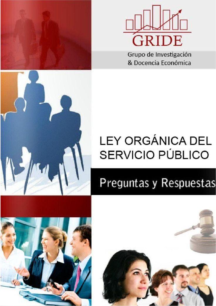 Preguntas y Respuestas de La Ley Orgánica de Servicio Público  Importante Recurso sobre la Ley organica de Servicio Publico