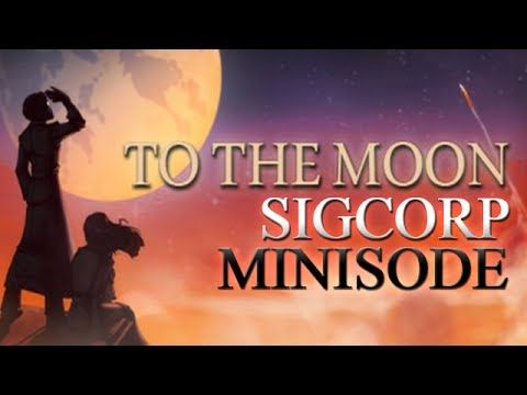 To The Moon - Sigcorp Minisode