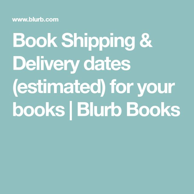 Book Shipping & Delivery dates (estimated) for your books | Blurb Books