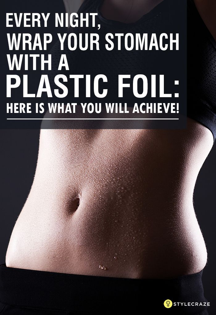 Every Night, Wrap Your Stomach With A Plastic Foil: Here Is What You Will Achieve!