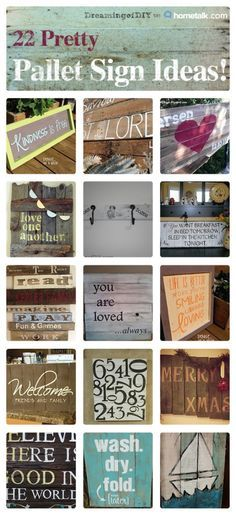 22 Pretty Pallet Sign Ideas   curated by 'DreamingofDIY' blog!--- I LOVE MY PALLETS...