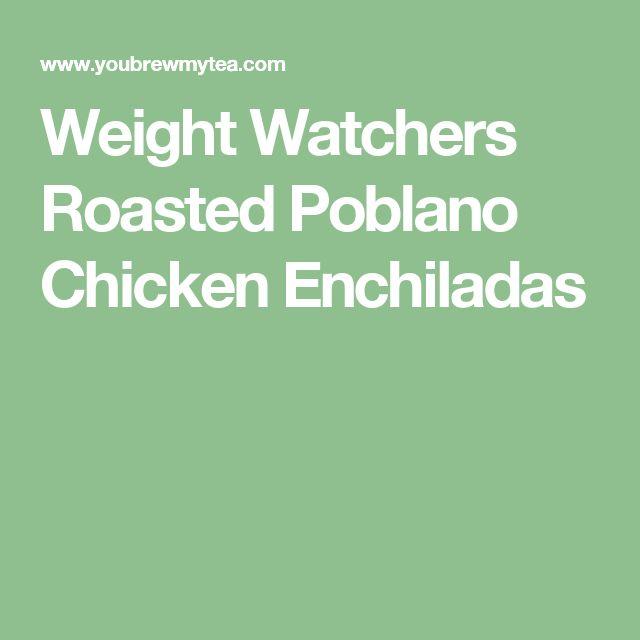 Weight Watchers Roasted Poblano Chicken Enchiladas