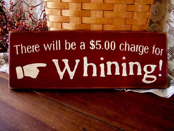 5.00 Charge for Whining Funny Wood Sign Plaque