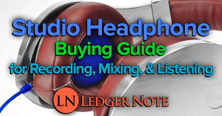 The Best Studio Headphones for Mixing & Recording  http://ledgernote.com/columns/gear-reviews/best-studio-headphones-mixing-recording/