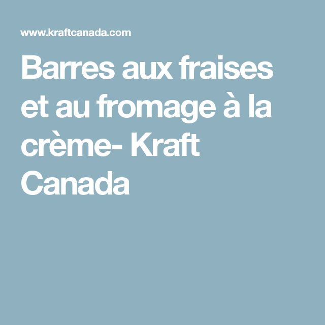 Barres aux fraises et au fromage à la crème- Kraft Canada