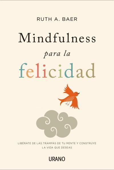 mindfulness para la felicidad-ruth baer-9788479538859
