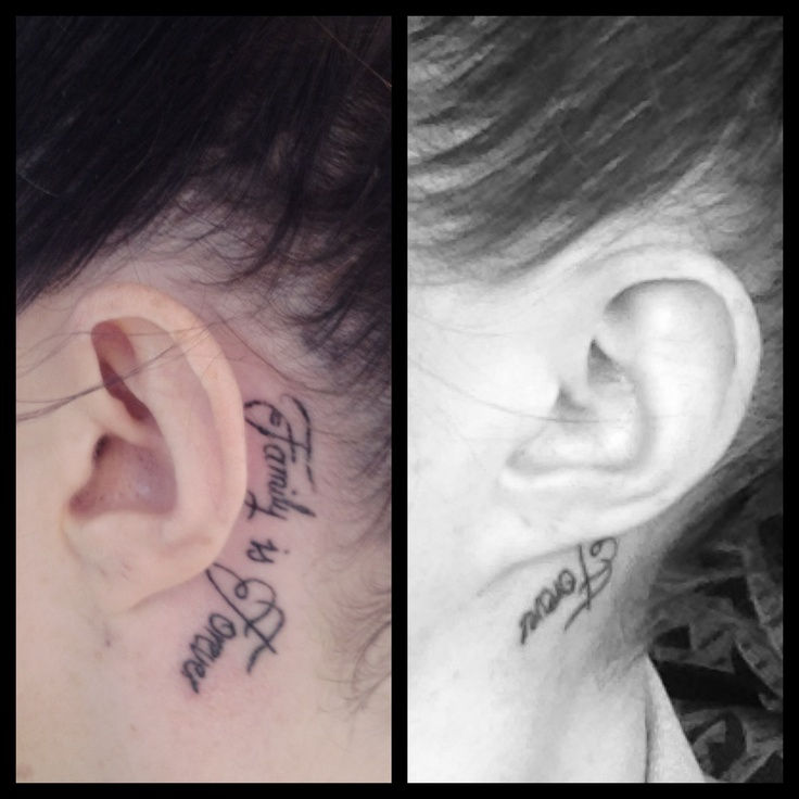 "My New Behind Ear Tattoo - Says ""Family Is Forever"""