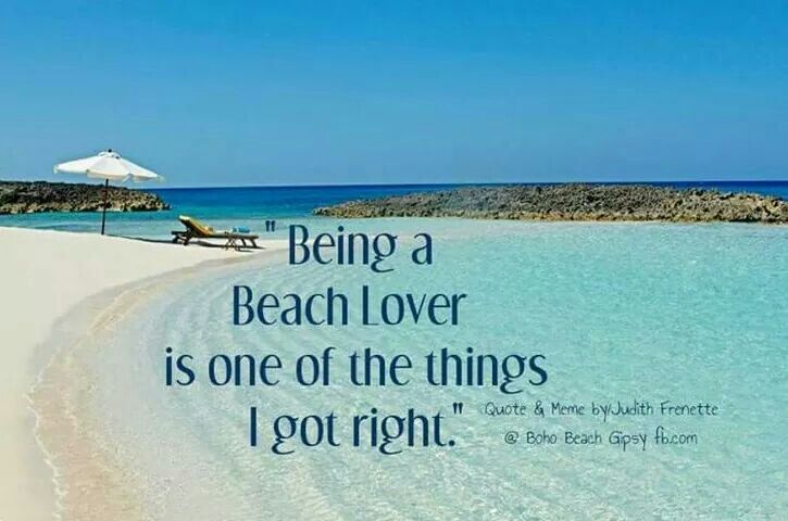 Being a beach lover is one of the things I got right.