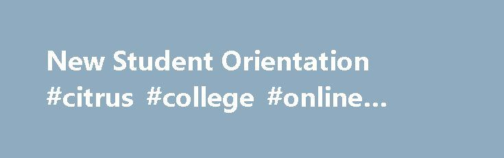 New Student Orientation #citrus #college #online #orientation http://lesotho.nef2.com/new-student-orientation-citrus-college-online-orientation/  # New Student Orientation New Student Orientation is important for all new learners joining the Bow Valley College community. If you are commencing classes on Wednesday, August 30, 2017. you are encouraged to attend New Student Orientation. Fall 2017 New Student OrientationWednesday, August 23, 2017 9:00 a.m. – 3:00 p.m.Bow Valley College (North…