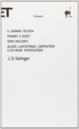 Amazon.it: Il giovane Holden-Franny e Zooey-Nove racconti-Alzate l'architrave, carpentieri e Seymour. Introduzione - J. D. Salinger - Libri