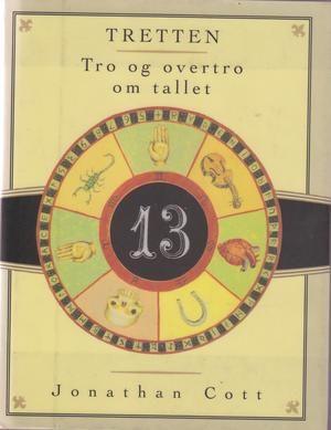 """""""Tro og overtro om tallet tretten 13"""" av Jonathan Cott"""