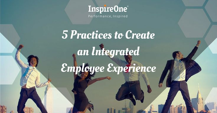 5 Practices to Create an Integrated Employee Experience