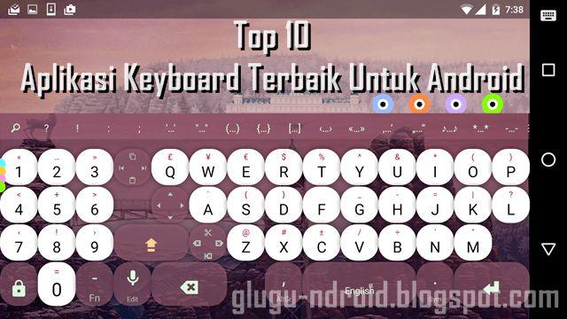 Top 10 Aplikasi Keyboard Terbaik Untuk Android