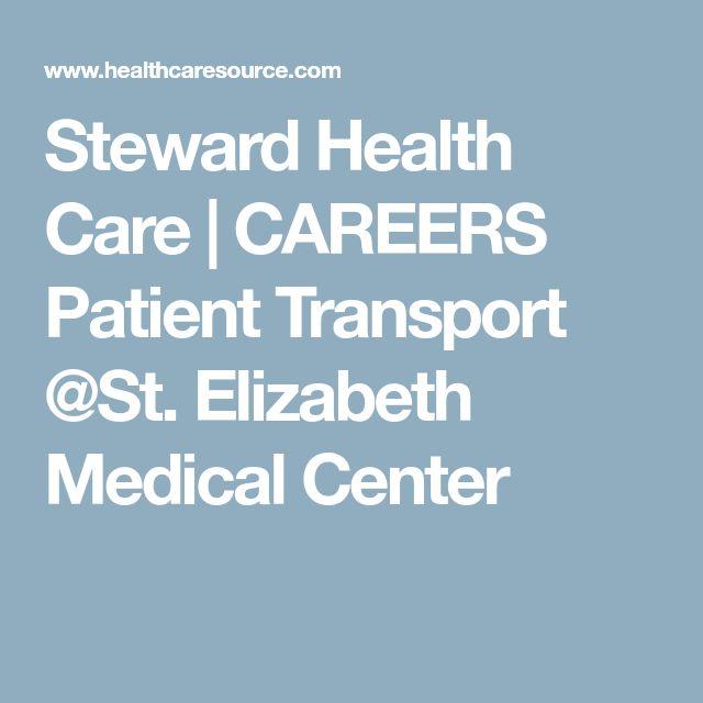 Steward Health Care | CAREERS  Patient Transport @St. Elizabeth Medical Center