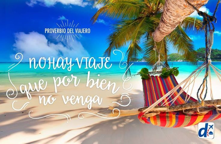 #Viajar es estar seguro que NO hay #viaje que por #BIEN no venga. #Viaja con #Despegar #trip #travel #vuelos #blog