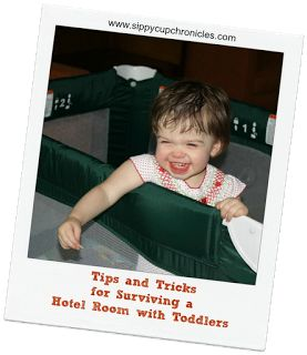 Sippy Cup Chronicles: Traveling With Kids: Surviving Hotels With Toddlers and Babies- Tips, Ideas and Products