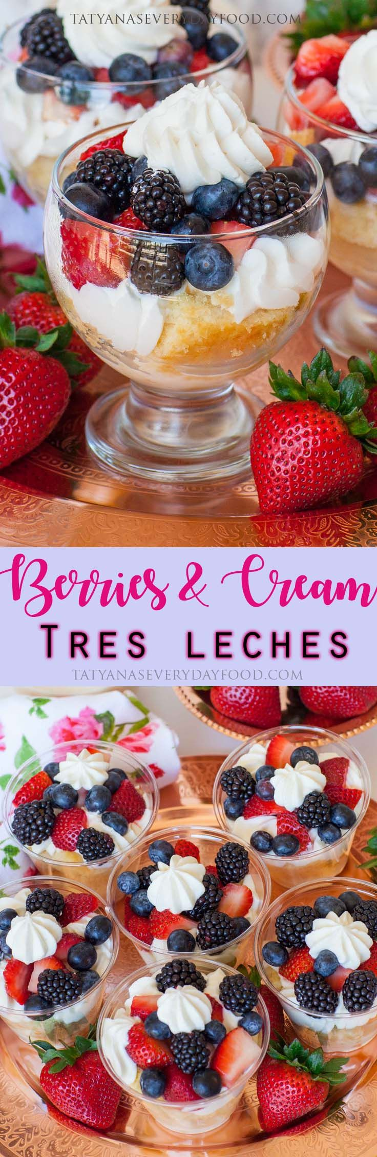 Berries and Cream Tres Leches Cake Parfait - Tatyanas Everyday Food