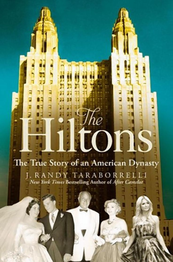 'The Hiltons: The True Story of an American Dynasty' by J. Randy Taraborrelli traces the successes and scandals of the Hilton family over several generations.