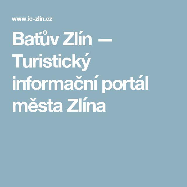 Baťův Zlín — Turistický informační portál města Zlína