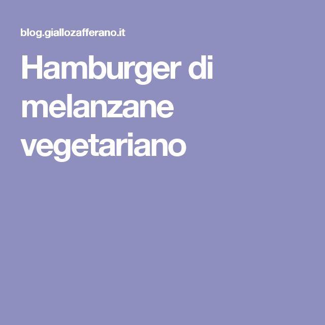 Hamburger di melanzane vegetariano