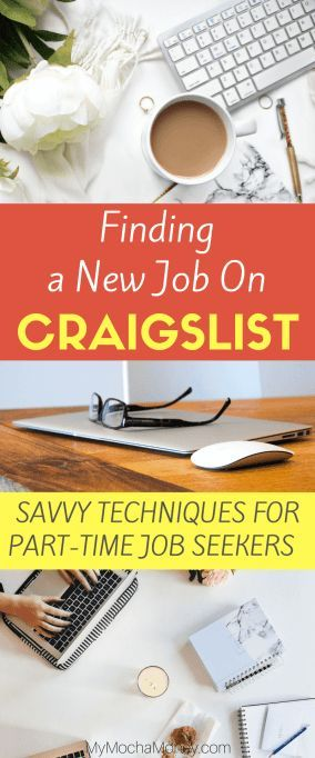 Finding a New Job on Craigslist for Part-Time Job Seekers-Savvy Techniques for part-time job seekers.
