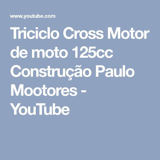 Triciclo Cross Motor de moto 125cc Construção Paulo Mootores - YouTube