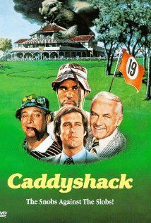 """""""Caddyshack""""  a Cinderella story outta nowhere. Former greenskeeper and now about to become the masters champion."""