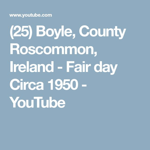 (25) Boyle, County Roscommon, Ireland - Fair day Circa 1950 - YouTube