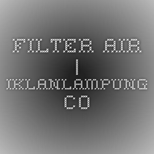 Filter Air | IklanLampung.co
