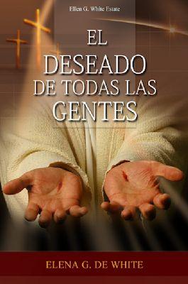 Libro: El Deseado de Todas las Gentes | Elena G. de White | PDF, EPUB y Kindle - Recursos de Esperanza