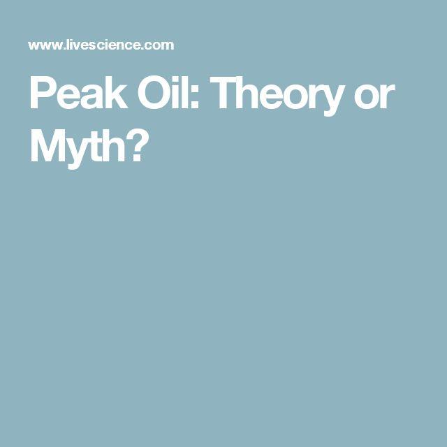 Peak Oil: Theory or Myth?