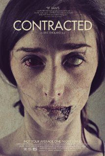 Contracted (2013) 78 min  -  Drama | Horror | Thriller A young girl is date-raped by a stranger at a party and contracts what she thinks is a sexually-transmitted disease - but is actually something much worse.  Director: Eric England Writer: Eric England Stars: Najarra Townsend, Caroline Williams, Alice Macdonald