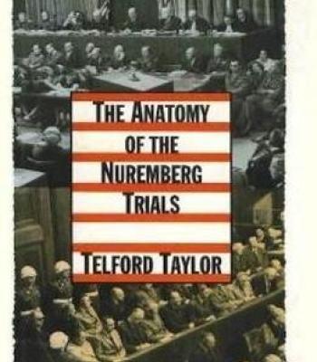 The Anatomy Of The Nuremberg Trials: A Personal Memoir PDF
